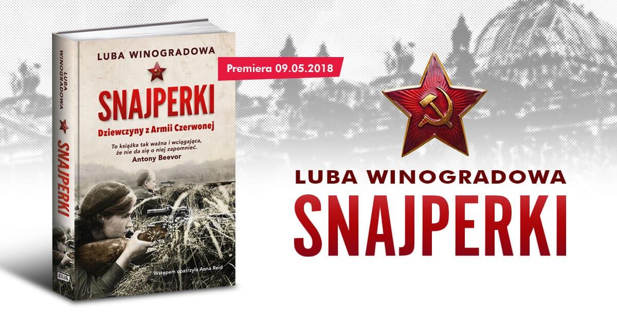 Luba Winogradowa Snajperki. Dziewczyny z armii Stalina – książka pod naszym patronatem