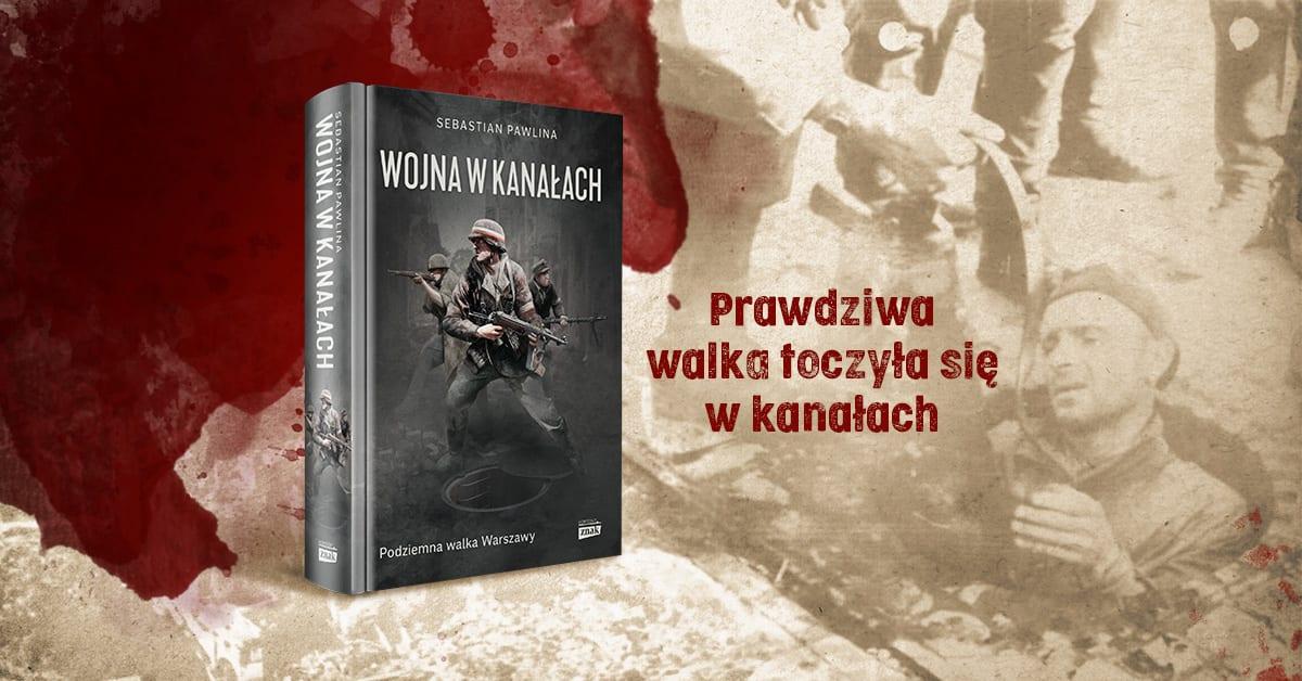Sebastian Pawlina Wojna w kanałach – książka pod naszym patronatem