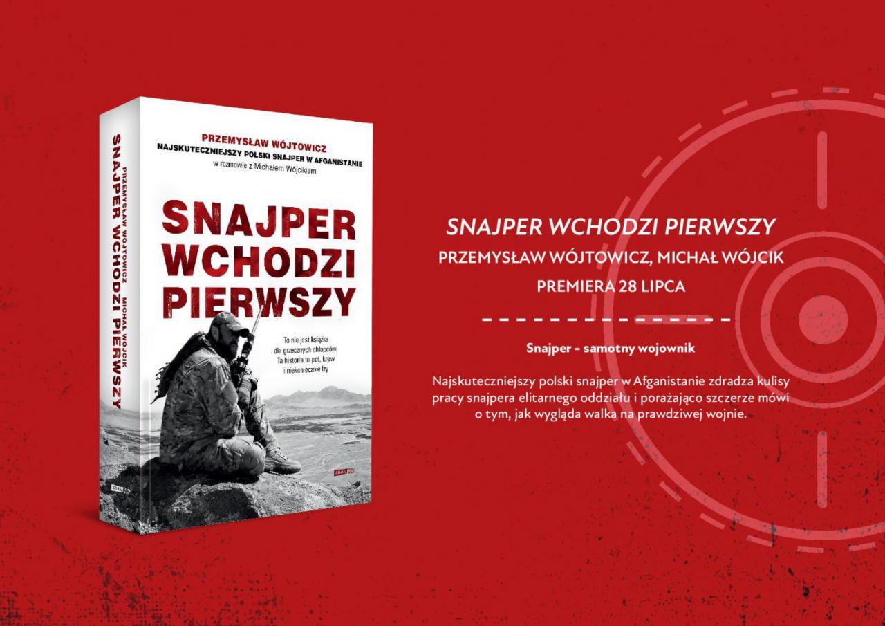 Michał Wójcik, Przemysław Wójtowicz Snajper wchodzi pierwszy – książka pod naszym patronatem
